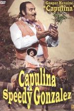 """Capulina """"Speedy"""" Gonzalez """"el rápido"""""""