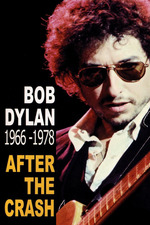 Bob Dylan After the Crash 1966-1978