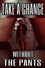 Take a Chance Without the Pants