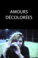 Amours décolorées