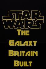 The Galaxy Britain Built