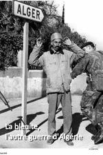 La bleuite, l'autre guerre d'Algérie