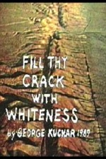 Fill Thy Crack with Whiteness