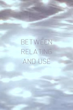 Between Relating and Use