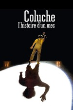 Coluche, l'histoire d'un mec
