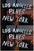 Los Angeles Plays New York