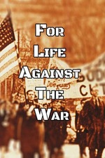 For Life, Against the War