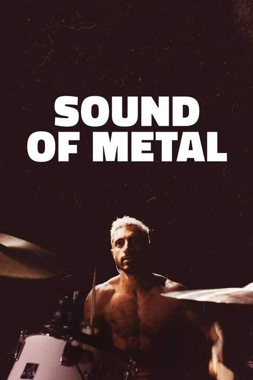 Sound of Metal, 2019 - ★★★★