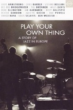 Play Your Own Thing: A Jazz in Europe
