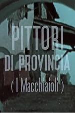 Pittori di provincia (I Macchiaioli)