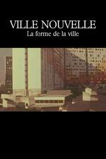 Ville nouvelle: La forme de la ville
