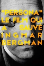 Persona: The Film That Saved Ingmar Bergman