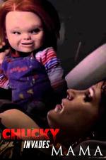 Chucky Invades Mama