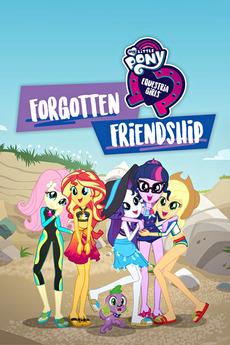My Little Pony: Equestria Girls - Forgotten Friendship