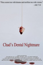 Chad's Dental Nightmare