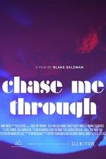Chase Me Through