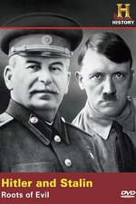 Hitler & Stalin: Roots of Evil