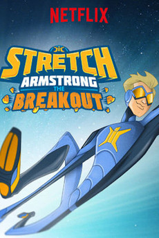 Stretch Armstrong: The Breakout
