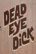 Dead Eye Dick