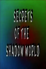 Secrets of the Shadow World