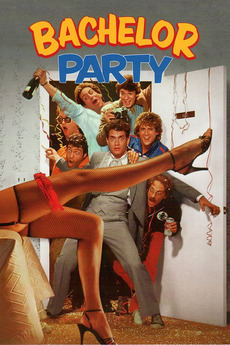 Bachelor Party 1984 Directed By Neal Israel Reviews Film Cast