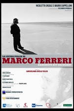 Marco Ferreri: Dangerous But Necessary