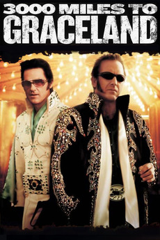 3000 Miles To Graceland 2001 Directed By Demian