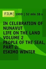 People of the Seal, Part 2: Eskimo Winter