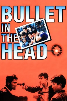 Bullet In The Head 1990 Directed By John Woo Reviews Film Cast Letterboxd
