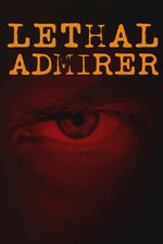 Lethal Admirer