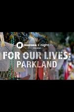 For Our Lives: Parkland