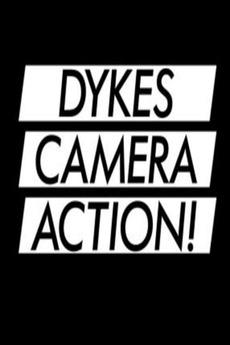 Dykes, Camera, Action!