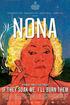 Nona. If They Soak Me, I'll Burn Them