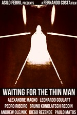 Waiting for the Thin Man