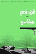 Goodnight & Goodbye