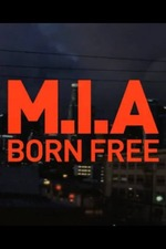 M.I.A.: Born Free