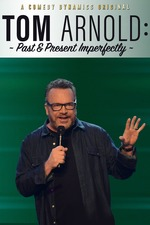 Tom Arnold: Past & Present Imperfectly