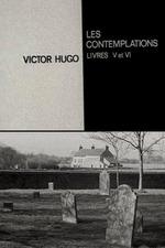 Victor Hugo: Les Contemplations (Livres V et VI)