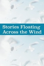 Stories Floating on the Wind