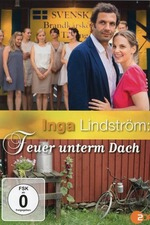 Inga Lindström: Feuer unterm Dach