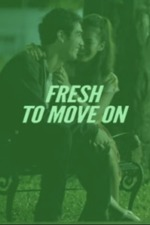 Fresh To Move On