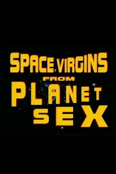 Space Virgins from Planet Sex (1993) directed by Keith
