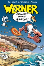 Werner - Gekotzt wird später!