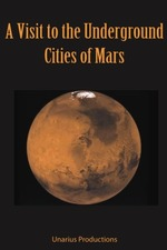A Visit to the Underground Cities of Mars