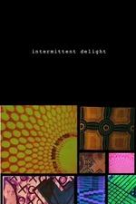 Intermittent Delight