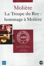 La troupe du Roy : Hommage à Molière
