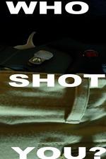 Who Shot You?