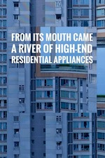 From Its Mouth Came a River of High-End Residential Appliances