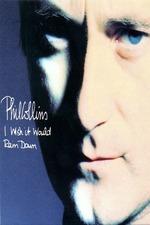 Phil Collins: I Wish It Would Rain Down
