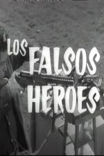 Los falsos héroes